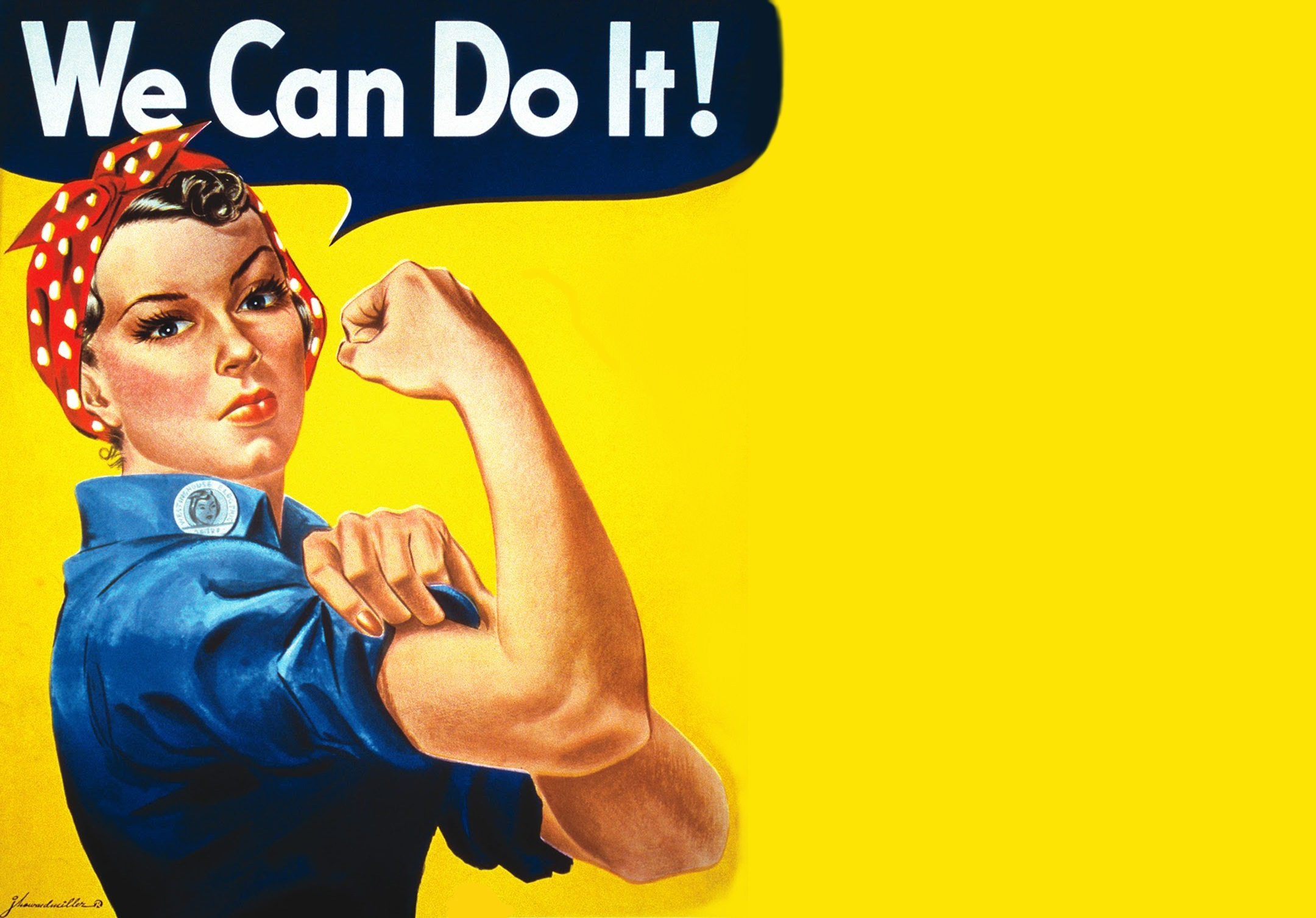 "Vintage war time poster depicting a woman wearing overalls, with sleeves rolled up, flexing her bicep in a show of strength. A speech bubble above her says; ""We Can Do It!"""