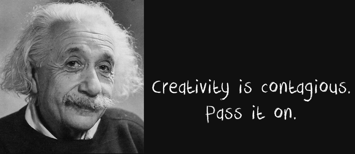 "Portrait of Albert Einstein alongside his quote on creativity, ""creativity is contagious, pass it on!"